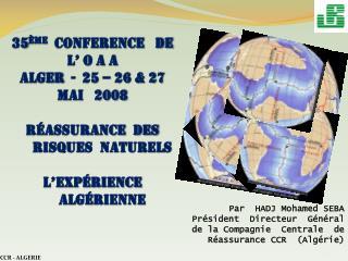 35 ème   CONFERENCE   DE  L' o a a  Alger  -  25 – 26 & 27 mai   2008