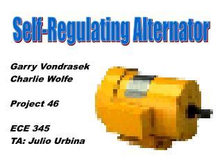 Garry Vondrasek Charlie Wolfe  Project 46  ECE 345 TA: Julio Urbina