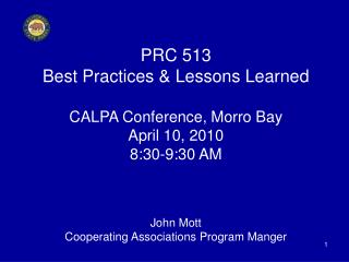 PRC 513 Best Practices & Lessons Learned  CALPA Conference, Morro Bay April 10, 2010 8:30-9:30 AM