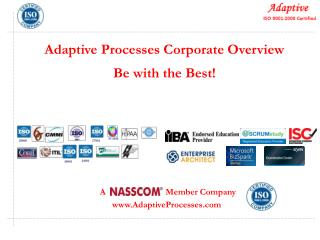 Adaptive  Processes Corporate Overview Be with the Best!