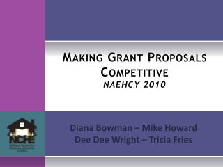 Making Grant Proposals Competitive NAEHCY 2010