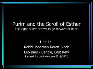 Purim and the Scroll of Esther Use right or left arrows to go forward or back