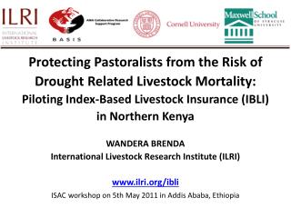Protecting Pastoralists from the Risk of  Drought Related Livestock Mortality: