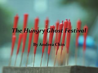 T he Hungry Ghost Festival