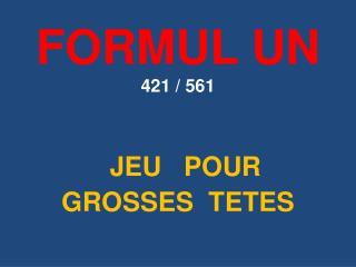 FORMUL UN 421 / 561