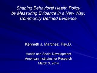 Kenneth J. Martinez, Psy.D. Health and Social Development  American Institutes for Research