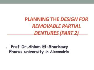 Planning the  design for removable partial dentures (part 2)
