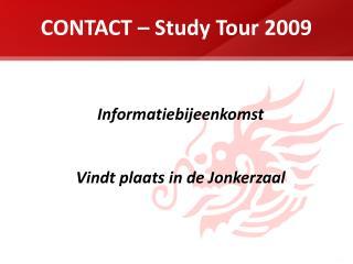 CONTACT – Study Tour 2009