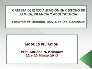MÓDULO FILIACIÓN  Prof. Adriana N.  Krasnow 22 y 23 Marzo 2013