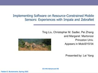 Implementing Software on Resource-Constrained Mobile Sensors: Experiences with Impala and ZebraNet
