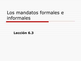 Los mandatos formales e informales