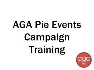 AGA Pie Events Campaign Training