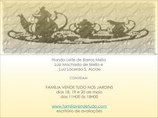 Nanda Leite de Barros Mello         Luiz Machado de Melloe