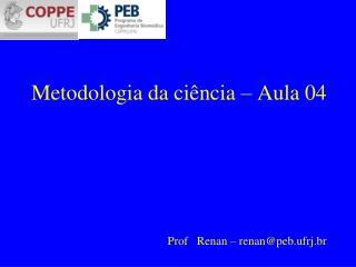 Metodologia da ciência  – Aula 04