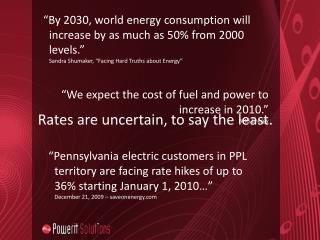 �By 2030, world energy consumption will increase by as much as 50% from 2000 levels.�