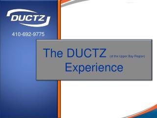 The DUCTZ  (of the Upper Bay Region)  Experience