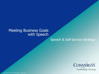 Meeting Business Goals with Speech