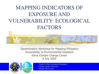 MAPPING INDICATORS OF EXPOSURE AND VULNERABILITY: ECOLOGICAL FACTORS