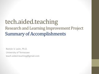 tech.aided.teaching Research and Learning Improvement Project  Summary of Accomplishments