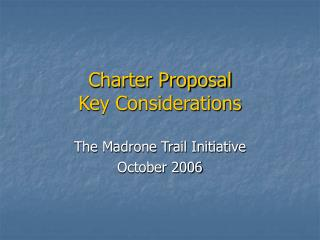Charter Proposal Key Considerations