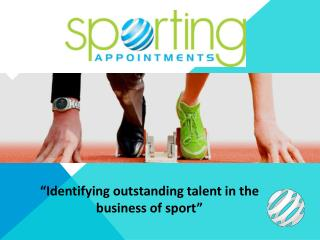 """Identifying outstanding talent in the business of sport"""