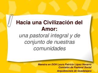 Hacia una Civilización del Amor: una pastoral integral y de conjunto de nuestras comunidades