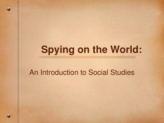 Spying on the World: