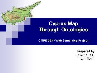 Cyprus Map Through Ontologies CMPE 583 - Web Semantics Project