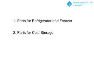 1. Parts for Refrigerator and Freezer