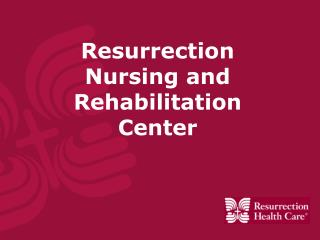 Resurrection Nursing and Rehabilitation Center