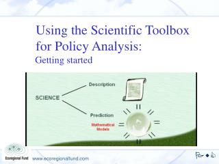 Using the Scientific Toolbox for Policy Analysis: