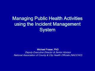 Managing Public Health Activities using the Incident Management System