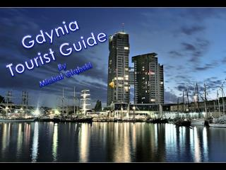 Gdynia Tourist  Guide By Michał  Głąbski