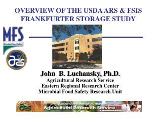 OVERVIEW OF THE USDA ARS & FSIS FRANKFURTER STORAGE STUDY
