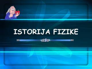 ISTORIJA FIZIKE