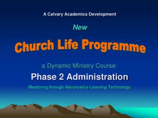 a Dynamic Ministry Course: Phase 2 Administration Mentoring through Advanced e-Learning Technology