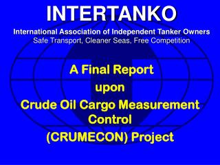 A Final Report  upon Crude Oil Cargo Measurement Control (CRUMECON) Project