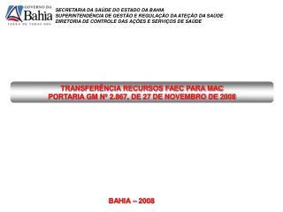 TRANSFERÊNCIA RECURSOS FAEC PARA MAC PORTARIA GM Nº 2.867, DE 27 DE NOVEMBRO DE 2008