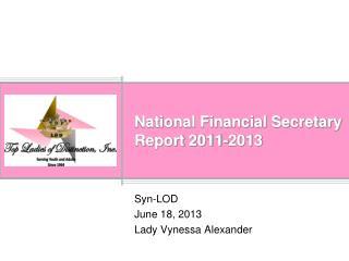 National Financial Secretary Report 2011-2013