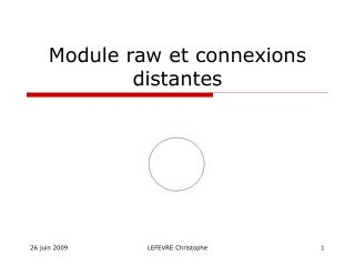 Module raw et connexions distantes