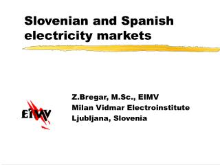 Slovenian and Spanish electricity markets