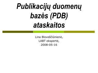 Publikacijų duomenų bazės (PDB)  ataskaitos