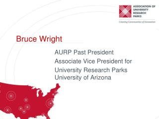 AURP Past President Associate Vice President for University Research Parks University of  Arizona