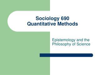 Sociology 690  Quantitative Methods