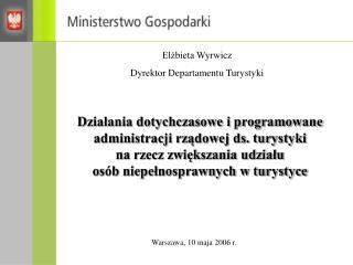 Elżbieta Wyrwicz Dyrektor Departamentu Turystyki