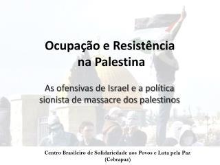 Ocupa��o e Resist�ncia  na Palestina