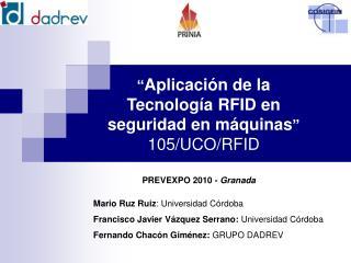 """"""" Aplicación de la Tecnología RFID en seguridad en máquinas """" 105/UCO/RFID"""
