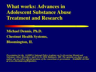 What works: Advances in  Adolescent Substance Abuse Treatment and Research