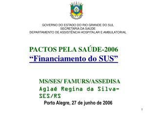 """PACTOS PELA SAÚDE-2006 """"Financiamento do SUS"""""""