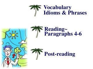 Vocabulary  Idioms & Phrases